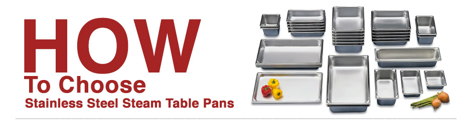CHOOSE STEAM TABLE PANS